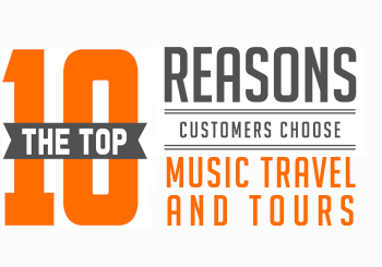 Top 10 Reasons to Choose Music Travel & Tours
